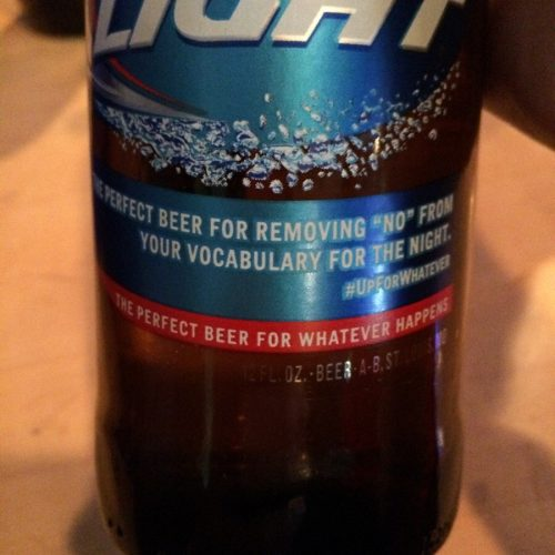 """Bud Light, Where """"Up For Whatever"""" Means Getting People So Drunk They Can't Say """"No"""""""